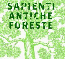 """Lunedì 15 Ottobre, ore 17:00 """"ALBERI SAPIENTI ANTICHE FORESTE"""""""