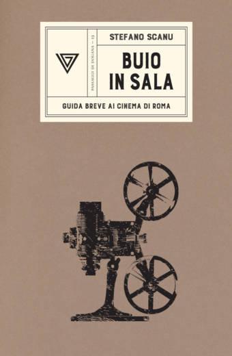Sabato 8 Febbraio, ore 18:30 BUIO IN SALA, GUIDA BREVE AI CINEMA DI ROMA